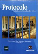 Protocolo. Tradiciones, actualidad y crisis