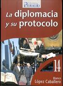 La diplomacia y su protocolo