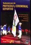 Vademécum de protocolo y ceremonial deportivo. La organización de los distintos eventos deportivos