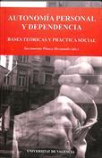 Autonomía personal y dependencia. Bases teóricas y práctica social