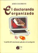 Portada El doctorando organizado. La gestión del conocimiento aplicada a la investigación