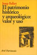El patrimonio histórico y arqueológico. Valor y uso
