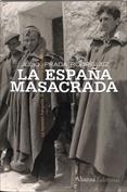 La España masacrada. La represión franquista de guerra y posguerra