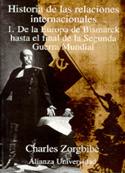 Portada Historia de las relaciones internacionales 1. De la Europa de Bismarck hasta el final de la Segunda Guerra Mundial. (D)