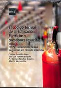El Código técnico de la Edificación. Ejercicios y cuestiones resueltas.Tomo II. Doc.básico de seguridad caso de incendio