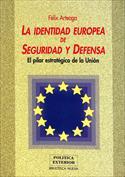 Portada La identidad europea de seguridad y defensa. El pilar estratégico de la unión