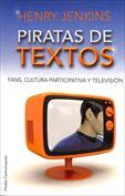 Piratas de textos. Fans, cultura participativa y televisión