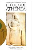 Portada El duelo de Athenea. Reflexiones filosóficas sobre guerra, milicia y humanismo