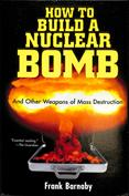 Portada How to Build a Nuclear Bomb. And Other Weapons of Mass Destruction