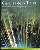 Ciencias de la Tierra. Una introducción a la Geología Física. Volumen I