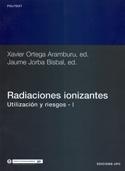 Radiaciones ionizantes. Utilización y riesgos. Tomo I