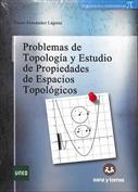 Problemas de topología y estudio de propiedades de espacios topológicos