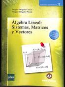 Álgebra lineal. Sistemas, matrices y vectores