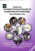 Cuaderno de actividades prácticas presenciales de fundamentos de Psicobiología Guía del Profesor-Tutor