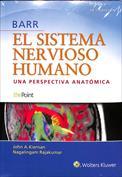 BARR. El sistema nervioso humano. Una perspectiva anatómica