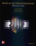 Manual de Psicopatología. Volumen I.  Edición revisada
