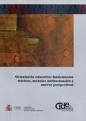 La orientación educativa. Fundamentos teóricos, modelos institucionales y nuevas perspectivas.