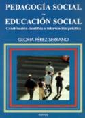 Pedagogía social. Educación social. Construcción científica e intervención práctica