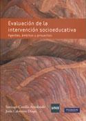 Evaluación de la intervención socioeducativa. Agentes, ámbitos y proyectos