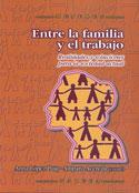 Portada Entre la familia y el trabajo. Realidades y soluciones para la sociedad actual