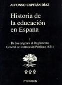 Historia de la educación en España  I. De los orígenes al Reglamento General de Instrucción Pública (1821)
