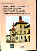 España en África subsahariana. Legislación educativa y aculturación coloniales en la Guinea española