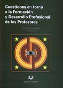 Cuestiones en torno a la formación y desarrollo profesional de los profesores
