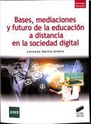 Portada Bases, mediaciones y futuro de la educación a distancia en la sociedad digital