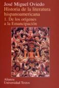 Historia de la literatura hispanoamericana. 1. De los origines a la emancipación
