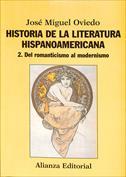 Portada Historia de la literatura hispanoamericana 2. Del romanticismo al modernismo