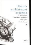 Hacia una literatura nacional, 1800-1900. Historia de la literatura española 5
