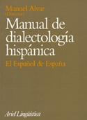 Manual de dialectología hispánica. El español en España