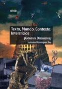 Texto, Mundo, Contexto. Intersticios (Génesis discursiva)