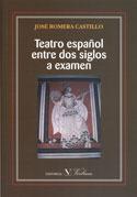 Portada Teatro español entre dos siglos a examen.