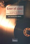 Leer el cine. La teoría literaria en la teoría cinematográfica