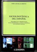 Sociolingüística del español. Desarrollos y perspectivas en el estudio de la lengua española en contexto social