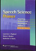 Speech Science Primer. Physiology, Acoustics, and Perception of Speech