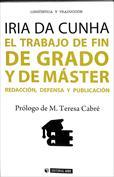Portada El trabajo de fin de grado y de máster. Redacción, defensa y publicación (A)