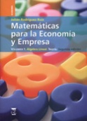 Matemáticas para la economía y la empresa. Volumen I .Algebra lineal.Teoría