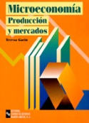 Microeconomía. Producción y mercados
