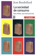 La sociedad de consumo. Sus mitos, sus estructuras