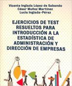 Ejercicios de test resueltos para introducción a la estadística de administración y dirección de empresas
