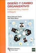 Diseño y cambio organizativo. Fundamentos y nuevos enfoques