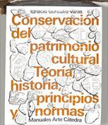 Portada Conservación de bienes culturales. Teoría, historia, principios y normas