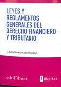 Leyes y reglamentos generales del derecho financiero y tributario