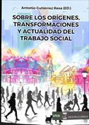 Portada Sobre los orígenes, transformaciones y actualidad del trabajo social