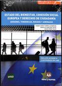 Portada Estado del bienestar, cohesión social europea y derechos de ciudadanía. Orígenes, tendencias, riesgos y amenazas