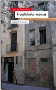 Fragilidades vecinas. Narraciones biográficas de exclusión social urbana