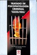 Tratado de Psicopatología Criminal. Psicología Jurídica y Psiquiatría Forense. Vol I y II