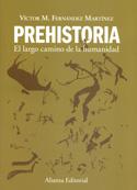 Prehistoria. El largo camino de la humanidad